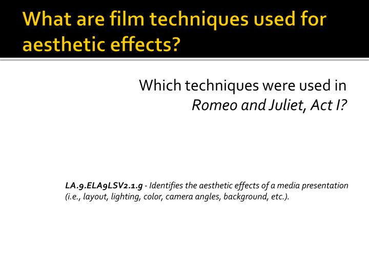 Ppt What Are Film Techniques Used For Aesthetic Effects
