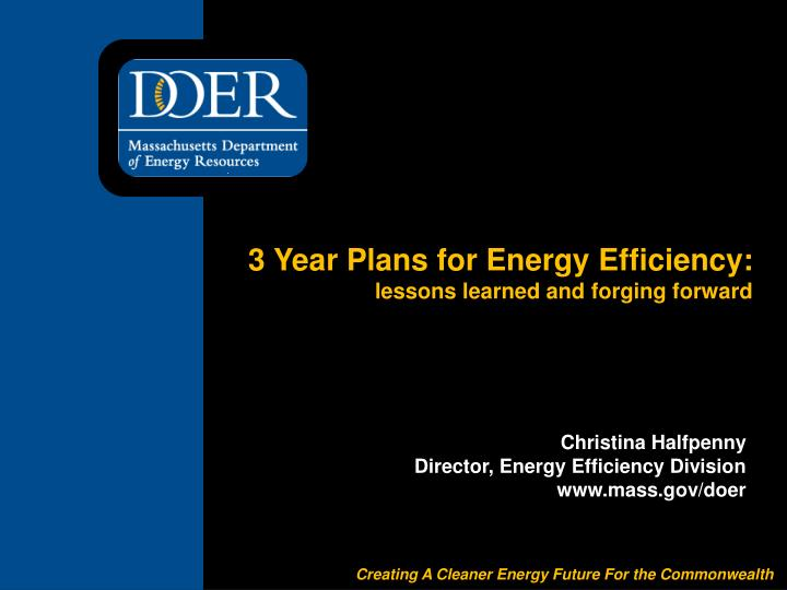 3 year plans for energy efficiency lessons learned and forging forward n.