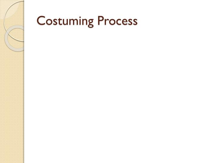 Costuming Process