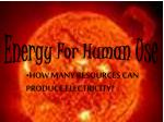 how many resources can produce electricity