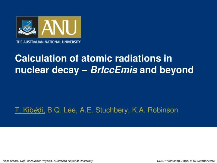 calculation of atomic radiations in nuclear decay briccemis and beyond n.