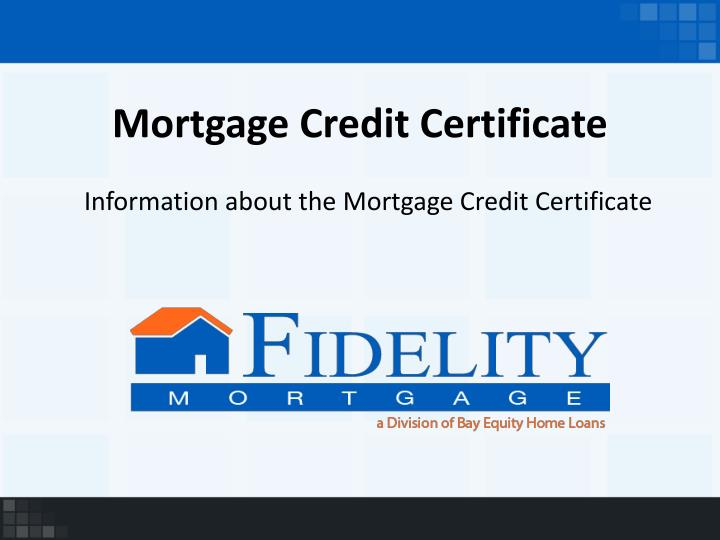 Ppt Mortgage Credit Certificate Powerpoint Presentation Id2254871