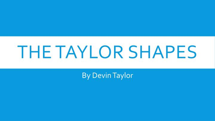 the taylor shapes n.