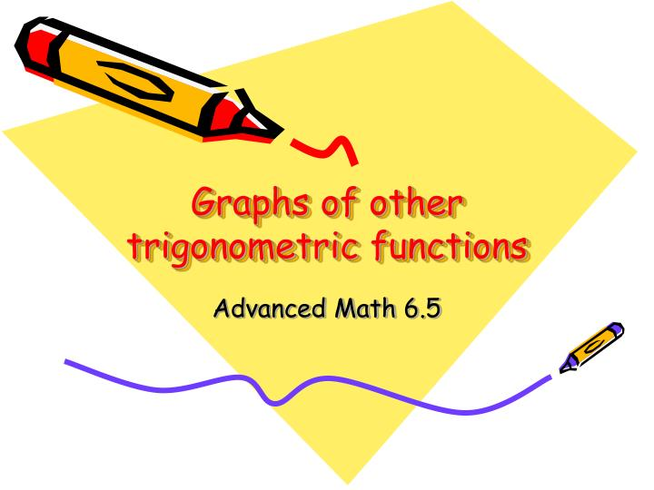 graphs of other trigonometric functions n.