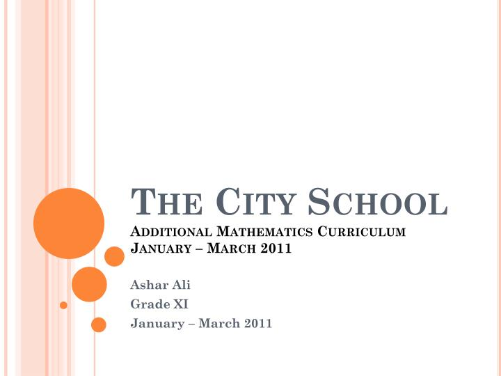 the city school additional mathematics curriculum january march 2011 n.