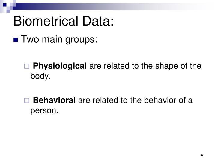 Biometrical Data: