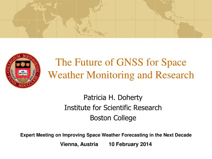 the future of gnss for space weather monitoring and research n.