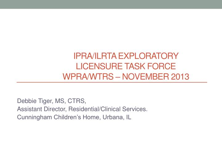 ipra ilrta exploratory licensure task force wpra wtrs november 2013 n.