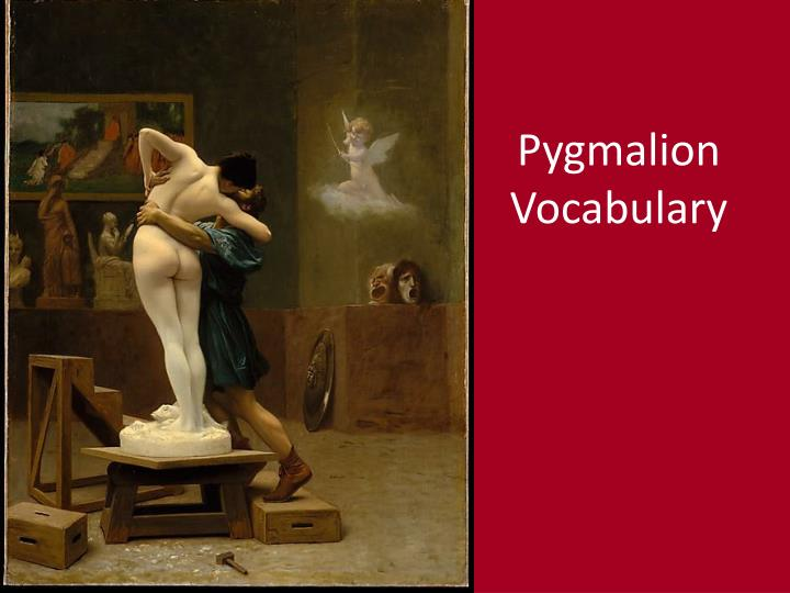 pygmalion vocabulary n.
