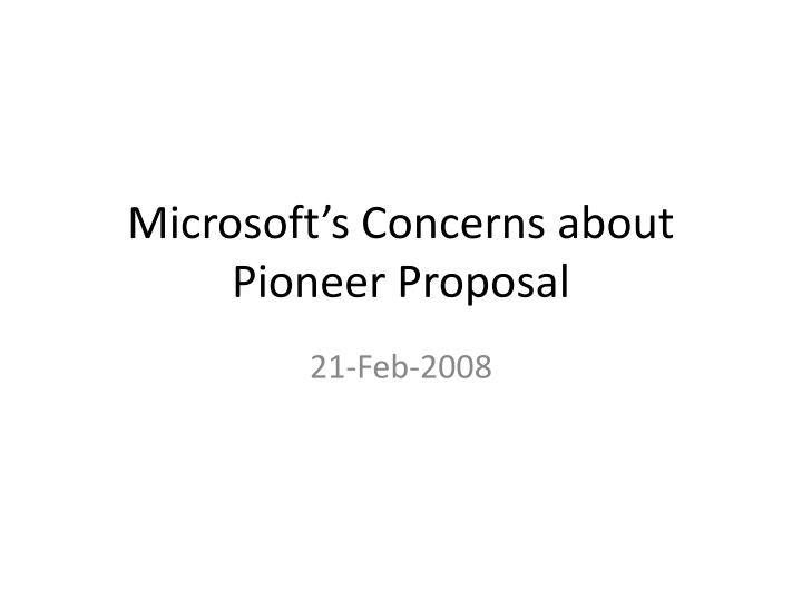 microsoft s concerns about pioneer proposal n.