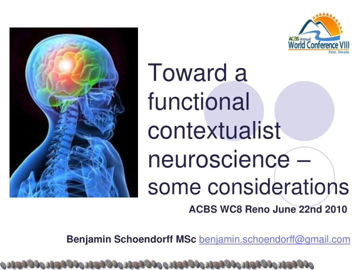 toward a functional contextualist neuroscience s ome considerations n.