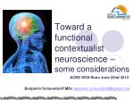 toward a functional contextualist neuroscience s ome considerations