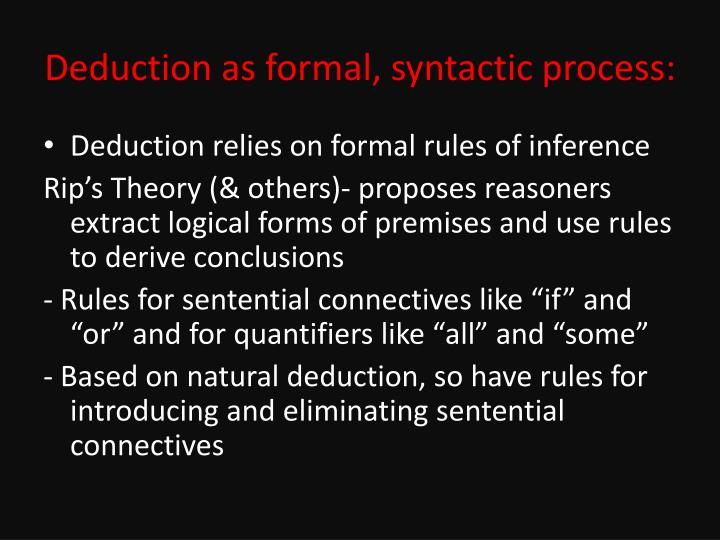 Deduction as formal, syntactic process: