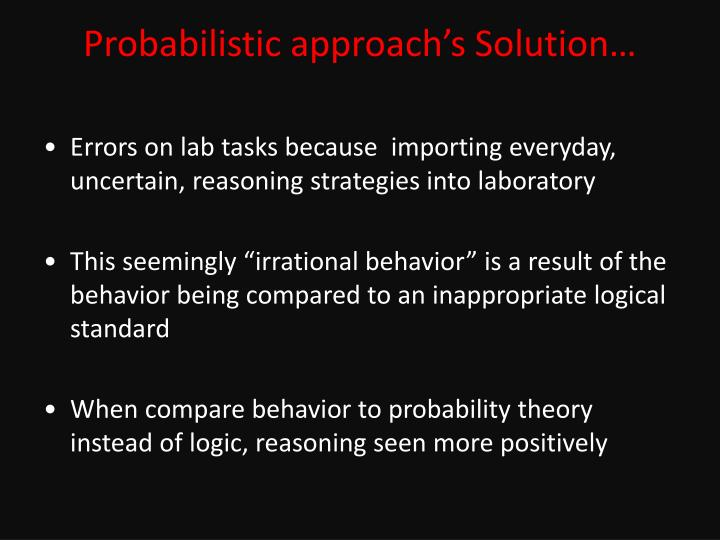Probabilistic approach's Solution…