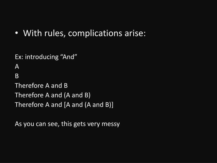 With rules, complications arise: