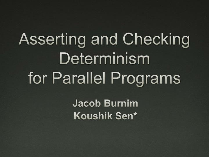 asserting and checking determinism for parallel programs n.