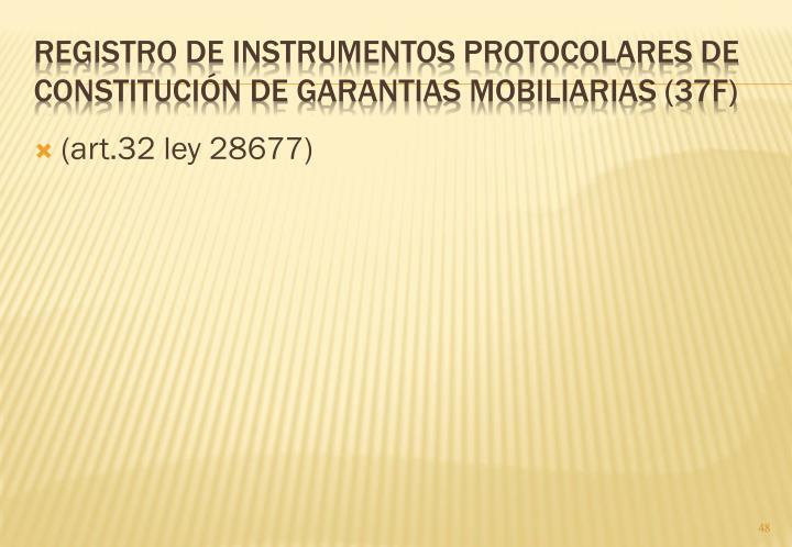 (art.32 ley 28677)