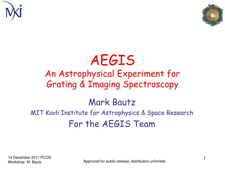 Aegis an astrophysical experiment for grating imaging spectroscopy