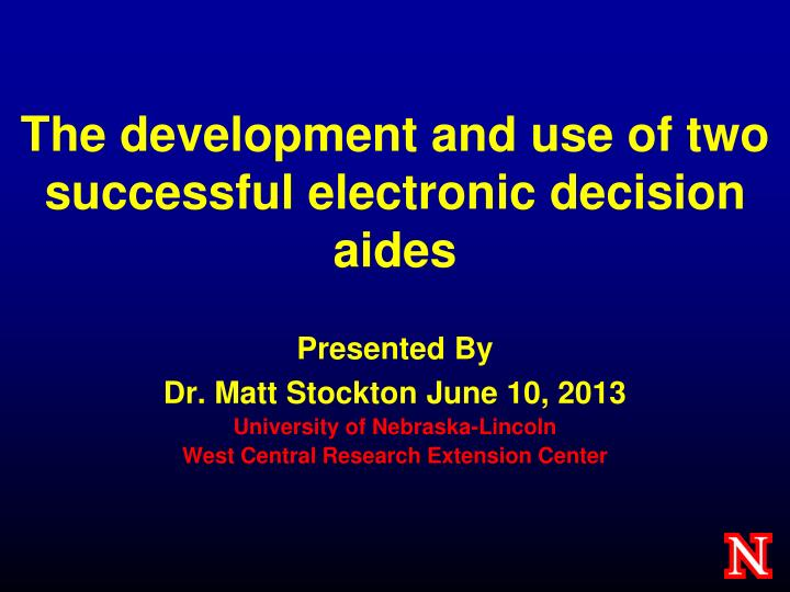 the development and use of two successful electronic decision aides n.