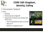 core 100 kingdom identity calling