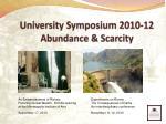 university symposium 2010 12 abundance scarcity