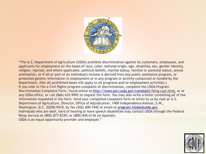 """""""The U.S. Department of Agriculture (USDA) prohibits discrimination against its customers, employees, and applicants for employment on the bases of race, color, national origin, age, disability, sex, gender identity, religion, reprisal, and where applicable, political beliefs, marital status, familial or parental status, sexual orientation, or if all or part of an individual's income is derived from any public assistance program, or protected genetic information in employment or in any program or activity conducted or funded by the Department. (Not all prohibited bases will apply to all programs and/or employment activities.)"""