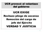 ucr exige rechazo pliego de ascenso remoci n del cargo de jefe del ej rcito verdad y justicia
