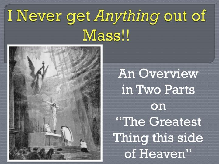 i never get anything out of mass n.