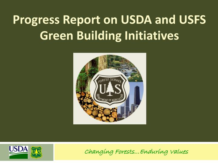 progress report on usda and usfs green building initiatives n.