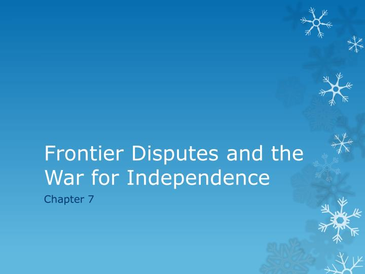 frontier disputes and the war for independence n.
