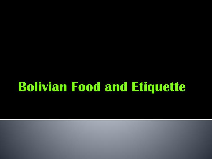bolivian food and etiquette n.