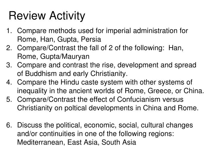 methods of political control in han china versus imperial rome The han dynasty did expand into southern china, northern vietnam, and parts of korea  methods of political control for the roman and gupta/mauryan empires .
