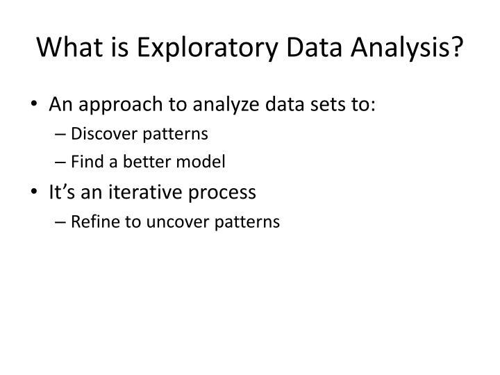 What is exploratory data analysis