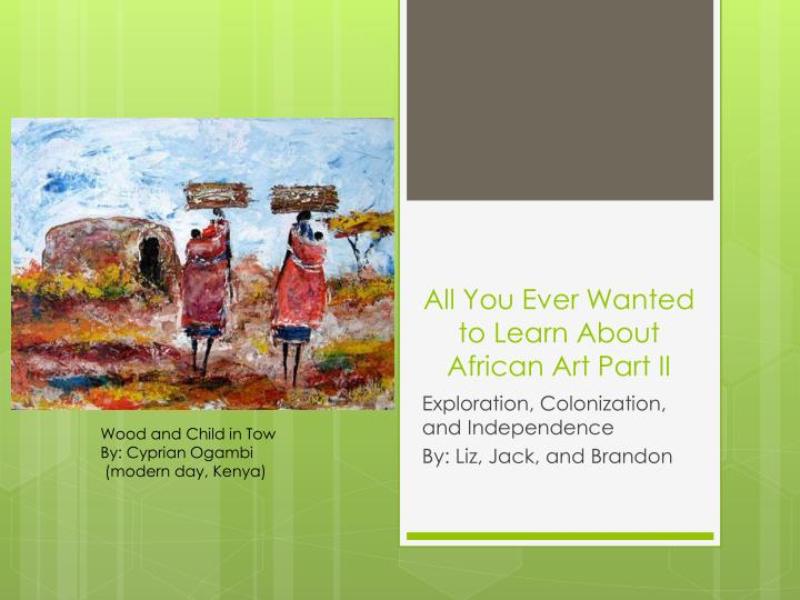 all you ever wanted to learn about african art part ii n.