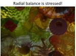radial balance is stressed