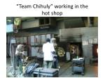 team chihuly working in the hot shop