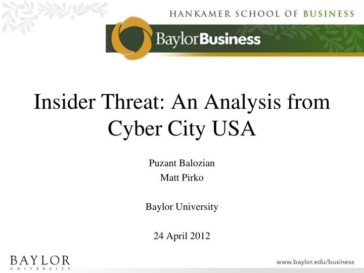 insider threat an analysis from cyber city usa n.