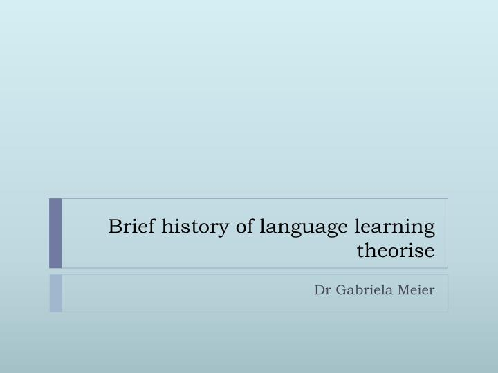 brief history of language learning theorise n.