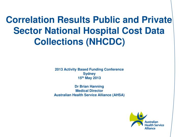 correlation results public and private sector national hospital cost data collections nhcdc n.