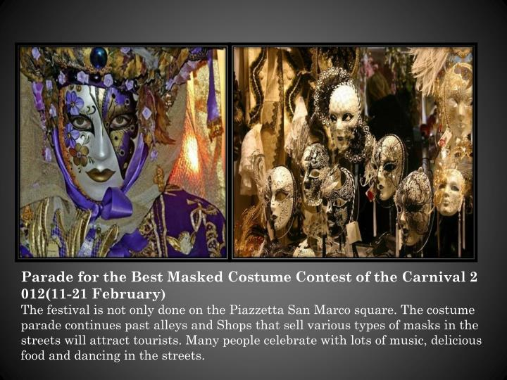 Parade for the Best Masked Costume Contest of the Carnival 2012(11-21 February