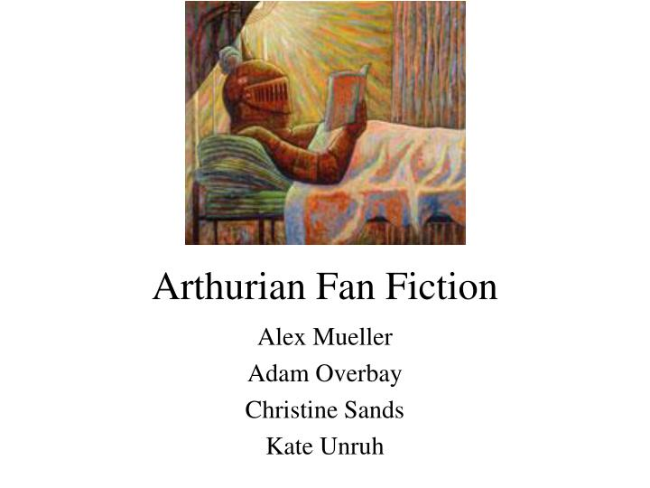 arthurian fan fiction n.