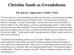 christine sands as gwendoloena the queen s appearance isolde s trial