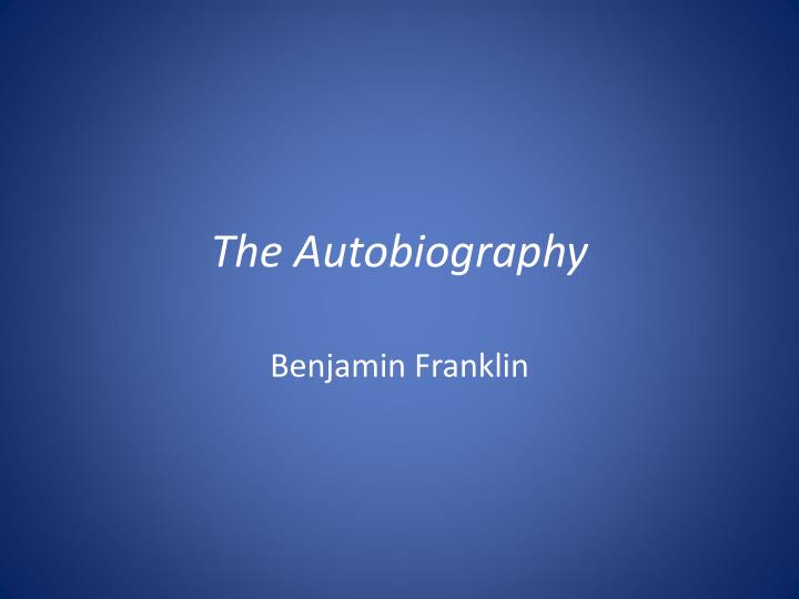 benjamin franklins autobiography virtues Jack220 beginner he spent a week on each virtue 43 4 votes.
