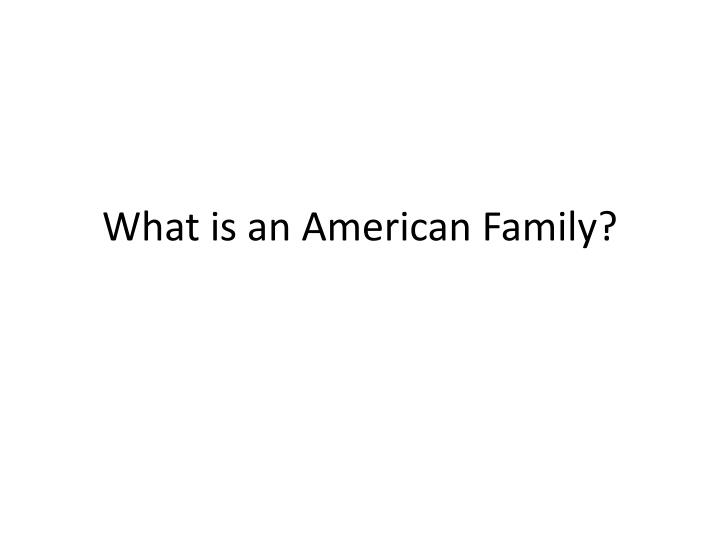 what is an american family n.