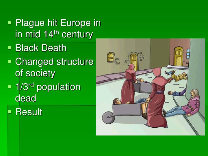 Plague hit Europe in in mid 14