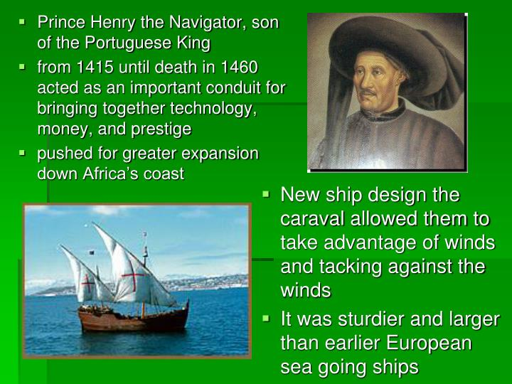 Prince Henry the Navigator, son of the Portuguese King