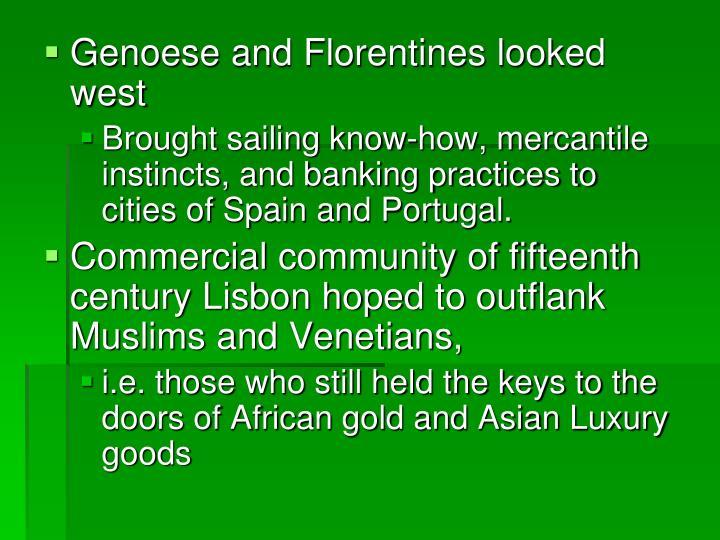 Genoese and Florentines looked west