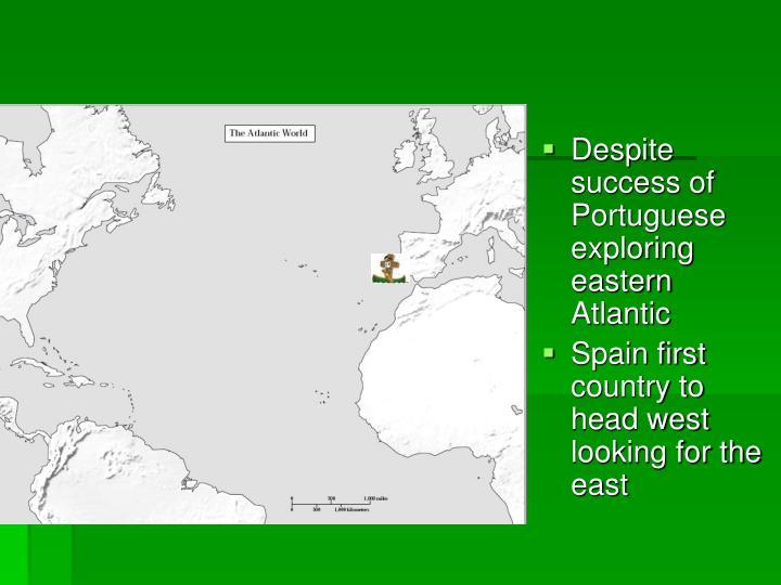 Despite success of Portuguese exploring eastern Atlantic
