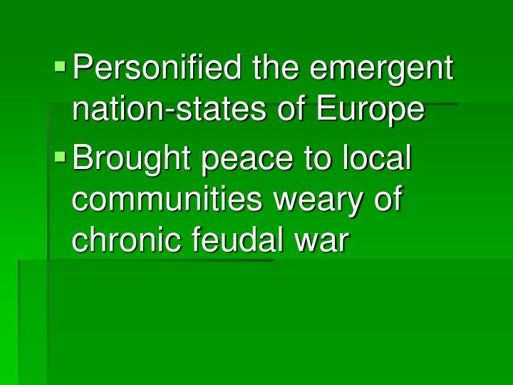 Personified the emergent nation-states of Europe