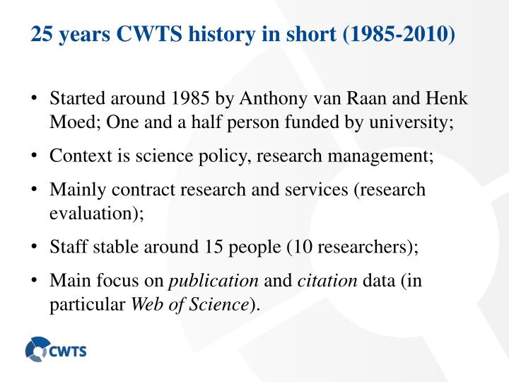 25 years CWTS history in